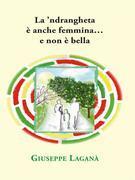 La 'ndrangheta è anche femmina...e non è bella