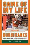 Game of My Life Miami Hurricanes