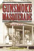 Gunsmoke Masquerade: A Western Story