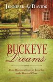 Buckeye Dreams: Three Historical Tales of Love Set in the Heart of Ohio