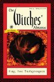 The Witches' Almanac, Issue 34, Spring 2015-Spring 2016: Fire: The Transformer