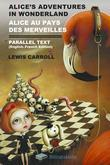 Alice's Adventures in Wonderland Alice Au Pays Des Merveilles Parallel Text (English-French) Edition