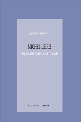 Michel Leiris. Des premiers écrits à l'âge d'homme