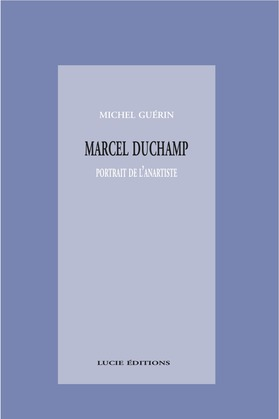 Marcel Duchamp, portrait de l'anartiste