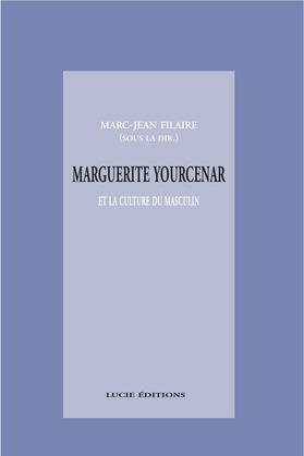Marguerite Yourcenar et la culture du masculin