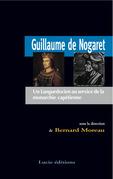Guillaume de Nogaret. Un Languedocien au service de la monarchie capétienne