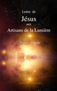 Lettre de Jésus aux Artisans de la Lumière