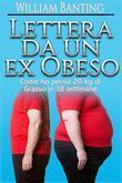 Lettera da un ex Obeso - Come ho perso 20 kg di grasso in 38 settimane