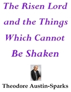 The Risen Lord and the Things Which Cannot Be Shaken