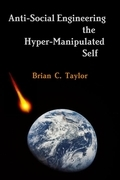 Anti-Social Engineering the Hyper-Manipulated Self