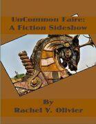 Uncommon Faire: A Fiction Sideshow