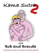 Kama Sutra 2 With Bob and Brenda