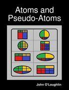 Atoms and Pseudo-Atoms
