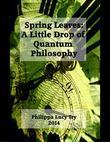 Spring Leaves: A Little Drop of Quantum Philosophy