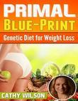 Primal Blue-print: Genetic Diet for Weight Loss