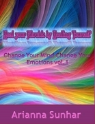 Heal Your Fibroids by Healing Yourself. Change Your Mind Change Your Emotions