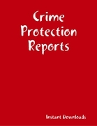 Crime Protection Reports