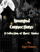Haunted Connections: A Collection of Ghost Stories