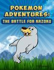 Pokemon Adventures: The Battle for Kazoku