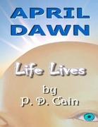 April Dawn - Life Lives