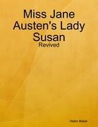 Miss Jane Austen's Lady Susan - Revived