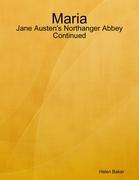 Maria - Jane Austen's Northanger Abbey Continued