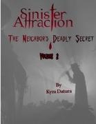 Sinister Attraction: The Neighbor's Deadly Secret Volume 2