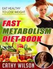 Fast Metabolism Diet Book: Eat Heatlhy to Lose Weight