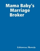 Mama Baby's Marriage Broker