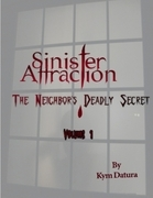 Sinister Attraction: The Neighbor's Deadly Secret Volume 1