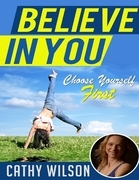 Believe in You: Choose Yourself First