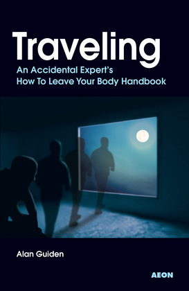 Traveling: An Accidental Experts How To Leave Your Body Handbook