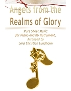 Angels from the Realms of Glory Pure Sheet Music for Piano and Bb Instrument, Arranged by Lars Christian Lundholm