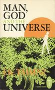 Man, God, and the Universe