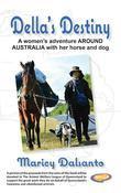Della's Destiny - A women's adventure AROUND AUSTRALIA with her horse and dog