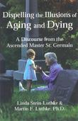 Dispelling the Illusions of Aging and Dying