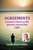 AGREEMENTS: Lessons I Chose on My Journey toward the Light