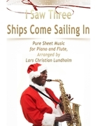 I Saw Three Ships Come Sailing In Pure Sheet Music for Piano and Flute, Arranged by Lars Christian Lundholm