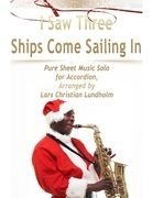 I Saw Three Ships Come Sailing In Pure Sheet Music Solo for Accordion, Arranged by Lars Christian Lundholm