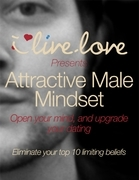 Attractive Male Mindset: Open Your Mind, and Upgrade Your Dating.