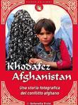 Khodafez Afghanistan: Una storia fotografica del conflitto afghano