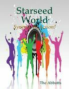 Starseed World - Synergy in Action!