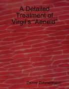 """A Detailed Treatment of Virgil's """"Aeneid"""""""