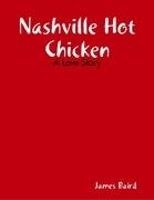 Nashville Hot Chicken: A Love Story