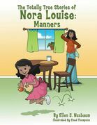 The Totally True Stories of Nora Louise: Manners