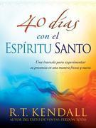 40 días con el Espíritu Santo: Una travesía para experimentar su presencia en una manera fresca y nueva