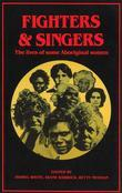 Fighters and Singers: The Lives of Some Australian Aboriginal Women