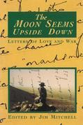 The Moon Seems Upside Down: Letters of Love and War