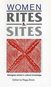 Women, Rites and Sites: Aboriginal women's cultural knowledge