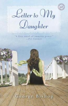 Letter to My Daughter: A Novel